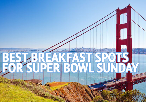 Best place to eat breakfast before the super bowl